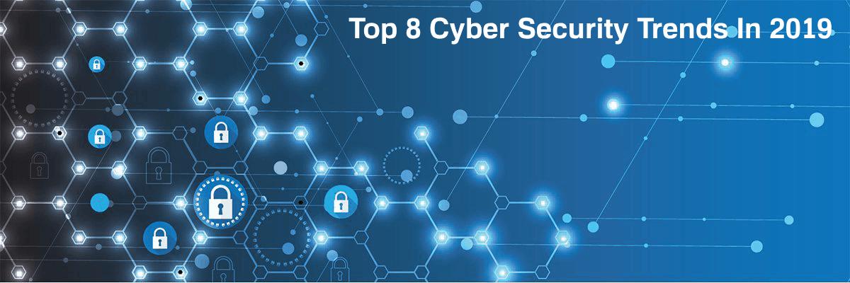 top-8-cyber-security-trends-2019