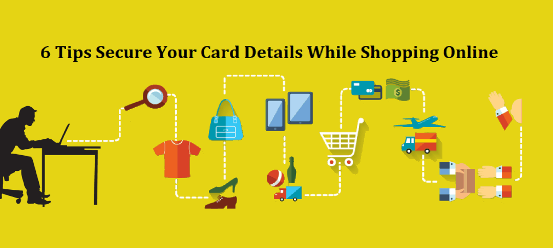 6 Tips to Secure Your Card Details While Shopping Online