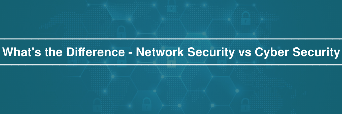 network-security-vs-cyber-security