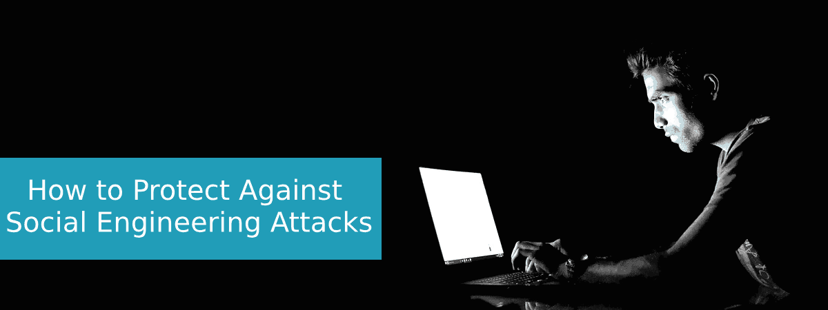 how-to-protect-against-social-engineering-attacks